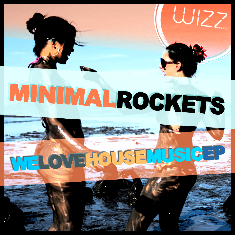 minimal-rockets---we-love-house-music.jpg